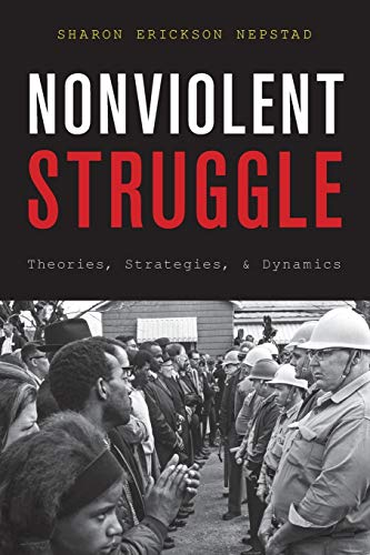 9780199976041: Nonviolent Struggle: Theories, Strategies, and Dynamics