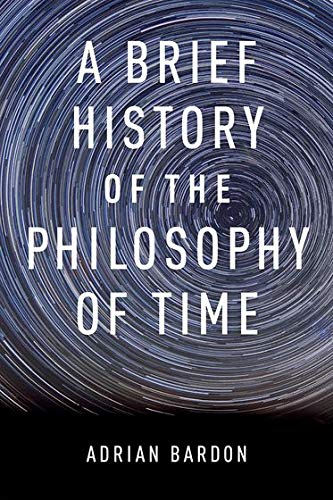 9780199976454: A Brief History of the Philosophy of Time