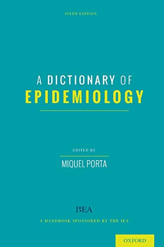 9780199976737: A Dictionary of Epidemiology