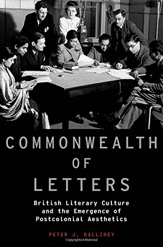 9780199977970: Commonwealth of Letters: British Literary Culture and the Emergence of Postcolonial Aesthetics (Modernist Literature and Culture)