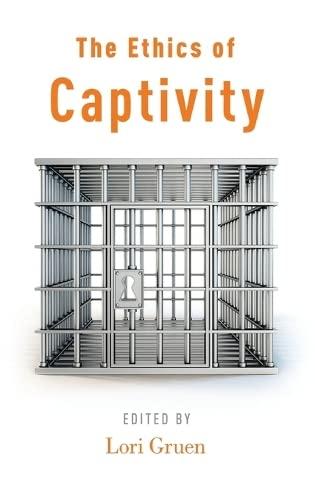 9780199977994: The Ethics of Captivity