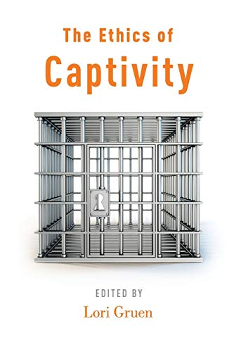 9780199978007: The Ethics of Captivity