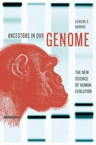9780199978038: Ancestors in Our Genome: The New Science of Human Evolution