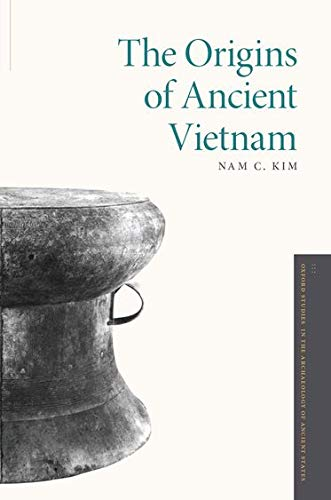 9780199980888: The Origins of Ancient Vietnam (Oxford Studies in the Archaeology of Ancient States)