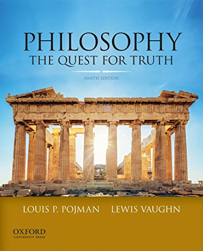 Philosophy: The Quest For Truth: Vaughn, Lewis, Pojman,