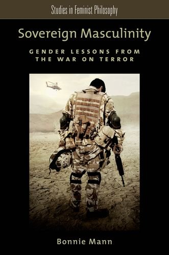 9780199981649: Sovereign Masculinity: Gender Lessons from the War on Terror (Studies in Feminist Philosophy)
