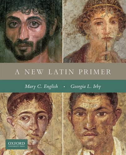 A New Latin Primer: Georgia L. Irby; Mary C. English
