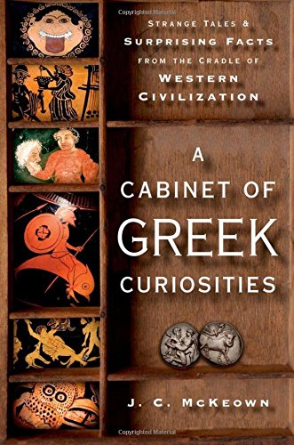 9780199982103: A Cabinet of Greek Curiosities: Strange Tales and Surprising Facts from the Cradle of Western Civilization