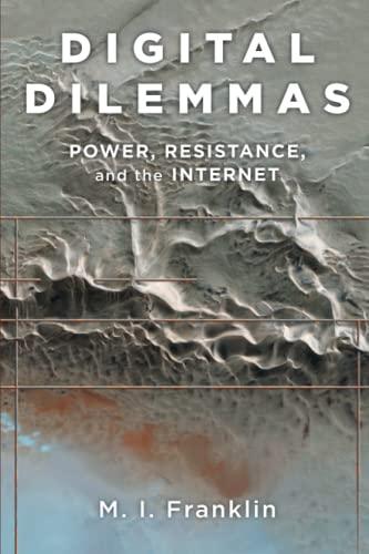 9780199982707: Digital Dilemmas: Power, Resistance, And The Internet