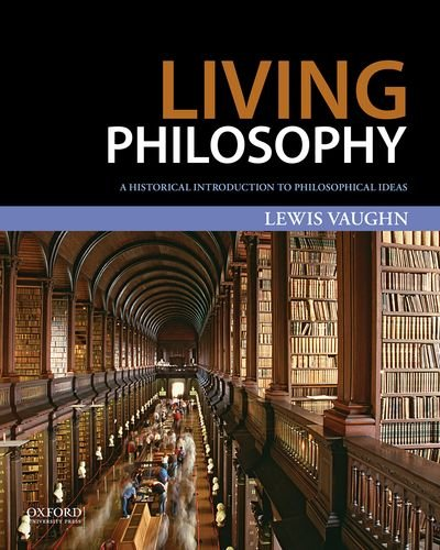 9780199985500: Living Philosophy: A Historical Introduction to Philosophical Ideas