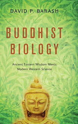 9780199985562: Buddhist Biology: Ancient Eastern Wisdom Meets Modern Western Science