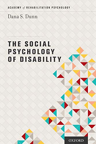 9780199985692: The Social Psychology of Disability (Academy of Rehabilitation Psychology Series)
