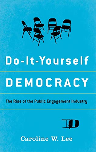 9780199987269: Do-It-Yourself Democracy: The Rise of the Public Engagement Industry