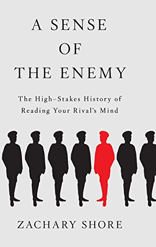 9780199987375: A Sense of the Enemy: The High Stakes History of Reading Your Rival's Mind