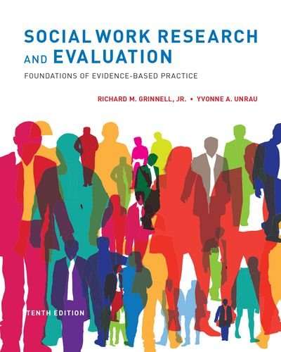 Social Work Research and Evaluation: Foundations of Evidence-Based Practice: Grinnell  Jr., Richard...