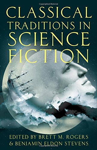 9780199988419: Classical Traditions in Science Fiction (Classical Presences)