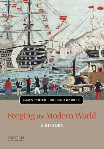 Forging the Modern World: A History (Paperback): Professor of History