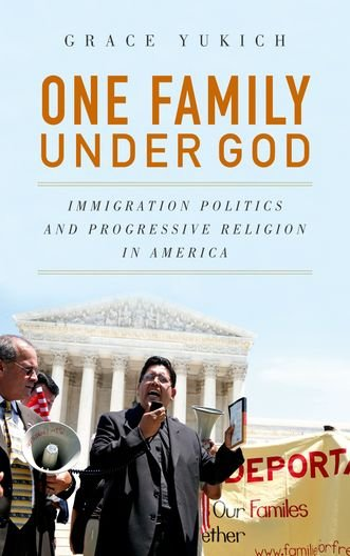 9780199988662: One Family Under God: Immigration Politics and Progressive Religion in America