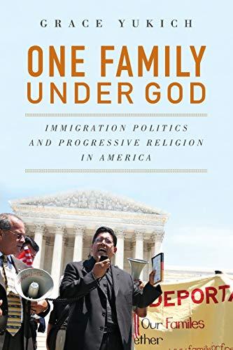 9780199988679: One Family Under God: Immigration Politics and Progressive Religion in America