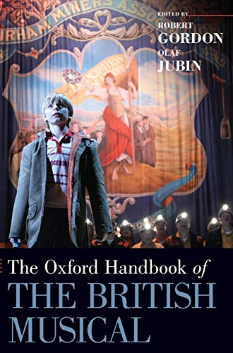 9780199988747: Oxford Handbook of the British Musical (Oxford Handbooks)