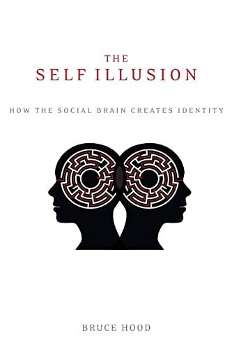 9780199988785: The Self Illusion: How the Social Brain Creates Identity
