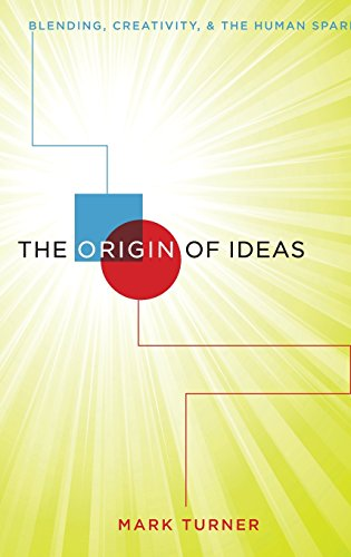 9780199988822: The Origin of Ideas: Blending, Creativity, and the Human Spark