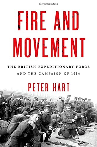 9780199989270: Fire and Movement: The British Expeditionary Force and the Campaign of 1914
