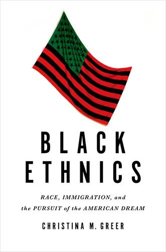 9780199989300: Black Ethnics: Race, Immigration, and the Pursuit of the American Dream