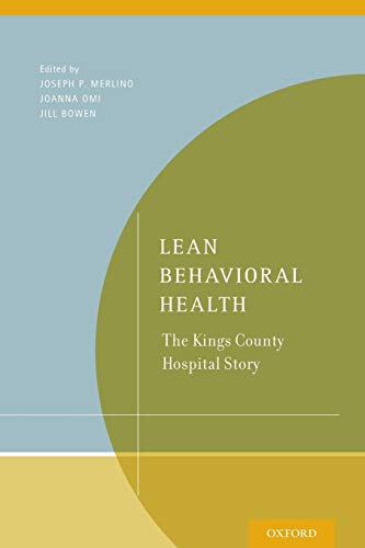 9780199989522: Lean Behavioral Health: The Kings County Hospital Story