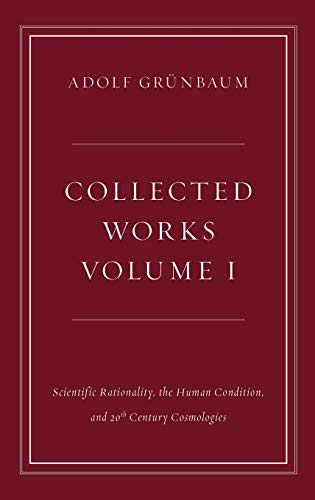9780199989928: 1: Collected Works, Volume I: Scientific Rationality, the Human Condition, and 20th Century Cosmologies (Collected Works (Oxford))