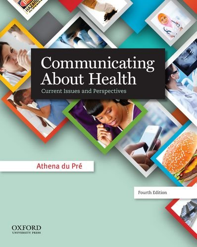 Communicating About Health: Current Issues and Perspectives: du Pré, Athena