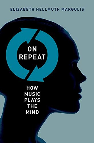 9780199990825: On Repeat: How Music Plays the Mind