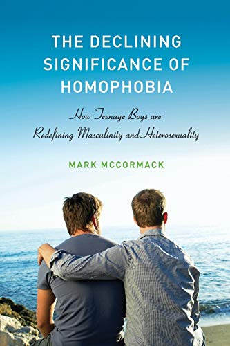 9780199990948: The Declining Significance of Homophobia (Sexuality, Identity, and Society)