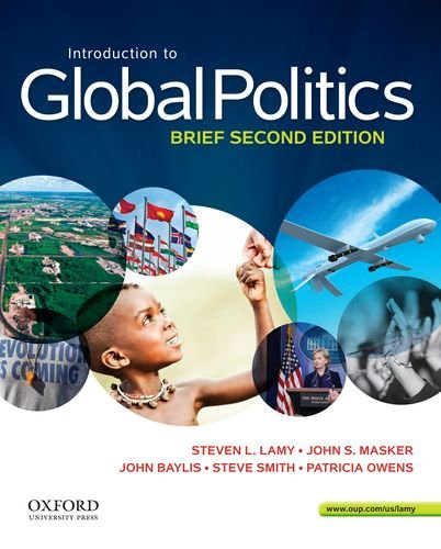 Introduction to Global Politics: Lamy, Steven L.,