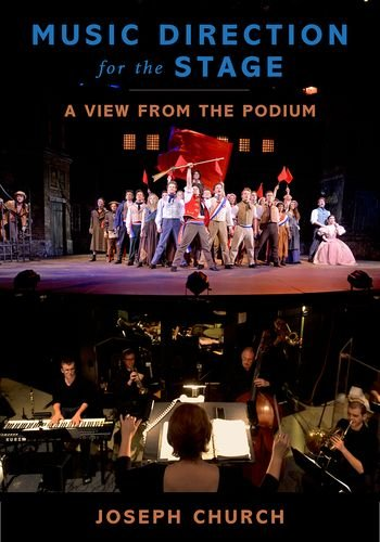 9780199993406: Music Direction for the Stage: A View from the Podium