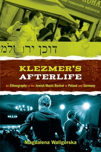 9780199995790: Klezmer's Afterlife: An Ethnography of the Jewish Music Revival in Poland and Germany