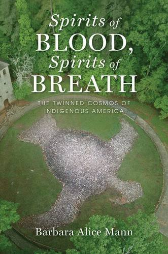9780199997060: Spirits of Blood, Spirits of Breath: The Twinned Cosmos of Indigenous America