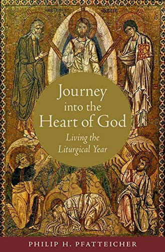 9780199997121: Journey into the Heart of God: Living the Liturgical Year
