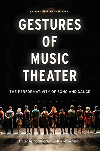 9780199997169: Gestures of Music Theater: The Performativity of Song and Dance