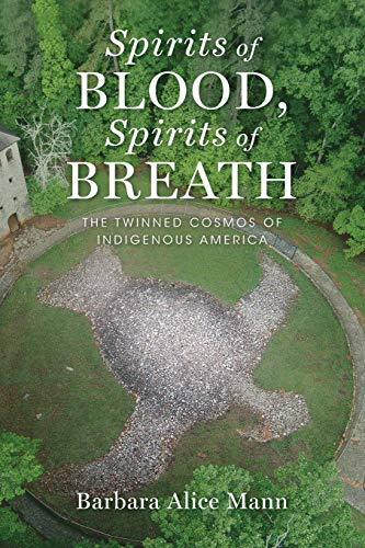 9780199997190: Spirits of Blood, Spirits of Breath: The Twinned Cosmos of Indigenous America