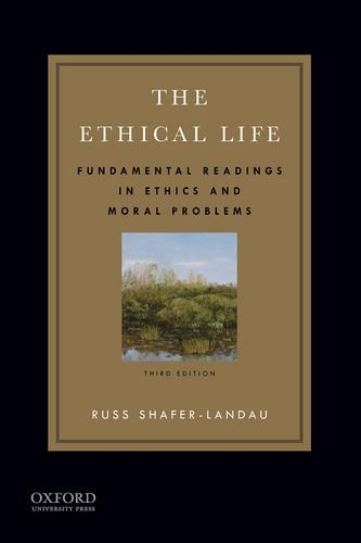 9780199997275: The Ethical Life: Fundamental Readings in Ethics and Moral Problems
