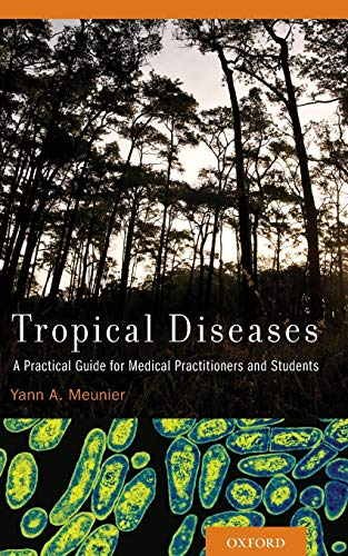 9780199997909: Tropical Diseases: A Practical Guide for Medical Practitioners and Students