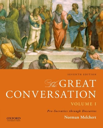9780199999675: The Great Conversation, Volume 1: A Historical Introduction to Philosophy: Pre-Socrates Through Descartes