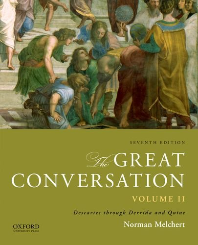 9780199999682: 2: The Great Conversation: Volume II: Descartes through Derrida and Quine