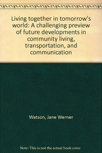 Living together in tomorrow's world: A challenging preview of future developments in community li...