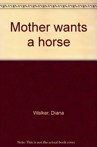 9780200001793: Mother wants a horse