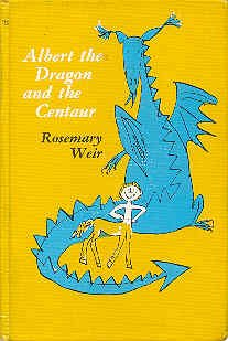 Albert the Dragon and the Centaur: Weir, Rosemary