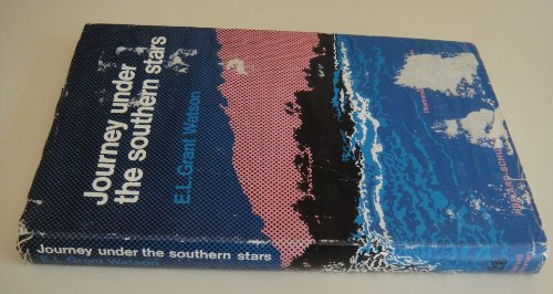 Journey under the southern stars,: Grant Watson, Elliot L
