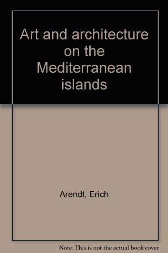 Art and architecture on the Mediterranean Islands: Arendt, Erich
