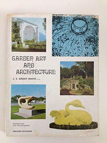 GARDEN ART AND ARCHITECTURE: White, J.E. Grant